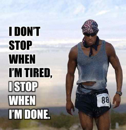 Fitness Motivational Quotes I Don't Stop When I'm Tired. I Stop When I'm Done (2)